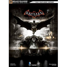 Batman: Arkham Knight Signature Series Guide [Paperback]