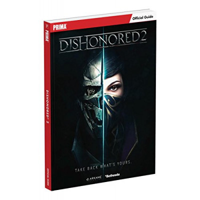 Руководство по игре Prima Games Dishonored 2: Prima Official Guide [Paperback]