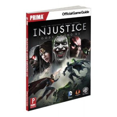 Руководство по игре Prima Games Injustice: Gods Among Us: Prima Official Game Guide [Paperback]
