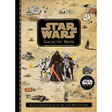 Star Wars Galactic Maps: An Illustrated Atlas of the Star Wars Universe [Hardcover]