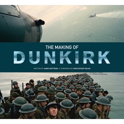 The Making of Dunkirk [Hardcover]