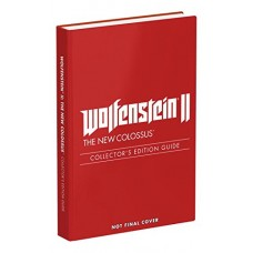 Wolfenstein II: The New Colossus: Prima Collector's Edition Guide [Hardcover]