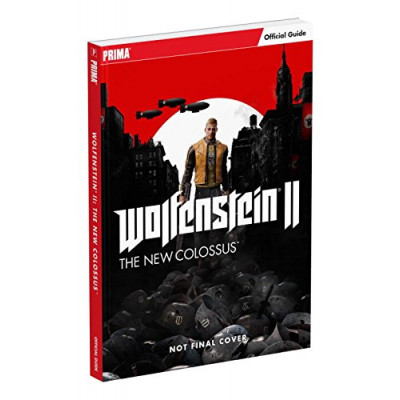 Руководство по игре Prima Games Wolfenstein II: The New Colossus: Prima Official Guide [Paperback]