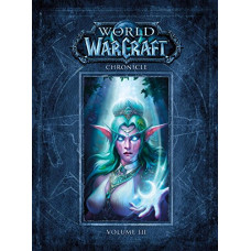 World of Warcraft Chronicle Volume 3 [Hardcover]