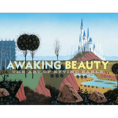 Awaking Beauty: The Art of Eyvind Earle [Hardcover]