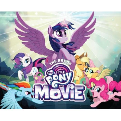 Артбук VIZ Media LLC The Art of My Little Pony: The Movie [Hardcover]