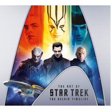 The Art of Star Trek: The Kelvin Timeline [Hardcover]