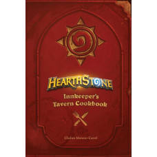 Hearthstone: Innkeeper's Tavern Cookbook [Hardcover]