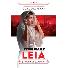 Journey to Star Wars: The Last Jedi Leia, Princess of Alderaan [Hardcover]