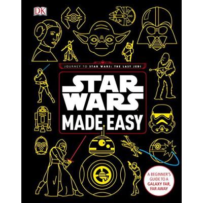 Книга Dorling Kindersley Star Wars Made Easy: A Beginner's Guide to a Galaxy Far, Far Away [Hardcover]