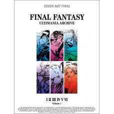 Final Fantasy Ultimania Archive Volume 1 [Hardcover]