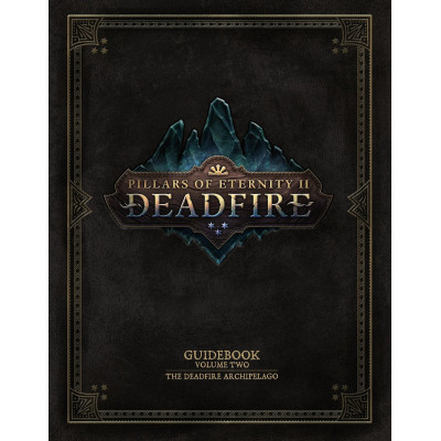 Pillars of Eternity Guidebook: Volume Two - The Deadfire Archipelago [Hardcover]