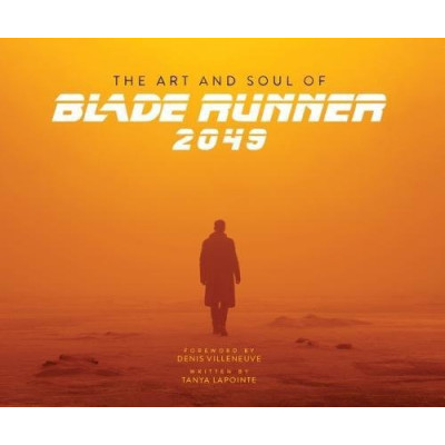 The Art and Soul of Blade Runner 2049 [Hardcover]