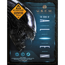 The Book of Alien: Augmented Reality Survival Manual [Hardcover]
