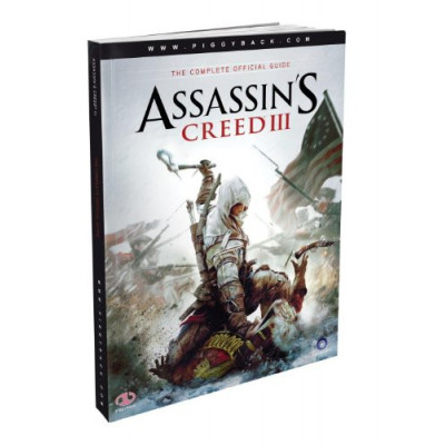 Assassin's Creed III The Complete Official Guide [Paperback]