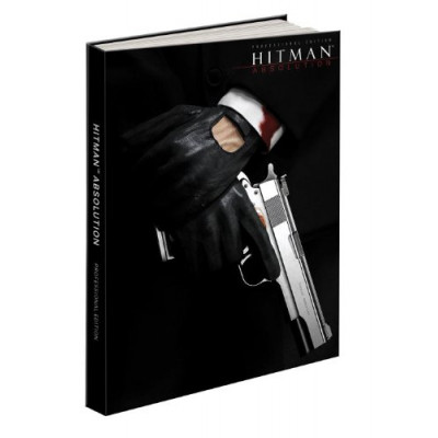 Hitman Prima Games Hitman: Absolution Professional Edition: Prima Official Game Guide [Hardcover]
