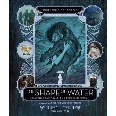 Shape of water Insight Editions The Art and Making of The [Hardcover]