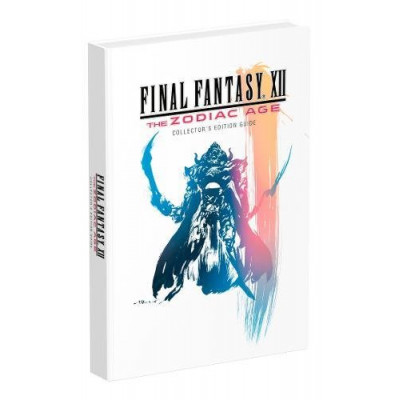 Final Fantasy XII: The Zodiac Age: Prima Collector's Edition Guide [Hardcover]