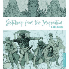 Sketching from the Imagination: Characters [Paperback]