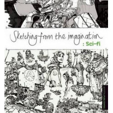 Sketching from the Imagination: Sci-fi [Paperback]