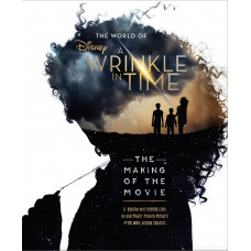 The World of A Wrinkle in Time: The Making of the Movie [Hardcover]