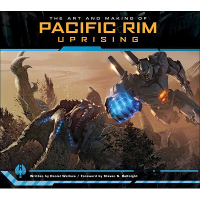 Pacific rim Insight Editions The Art and Making of Uprising [Hardcover]