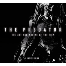 The Art and Making of The Predator [Hardcover]