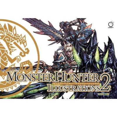 Monster Hunter Illustrations 2 [Hardcover]