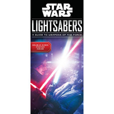 Star Wars Lightsabers: A Guide to Weapons fo the Force [Hardcover]