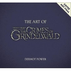 The Art of Fantastic Beasts: The Crimes of Grindelwald [Hardcover]