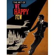 The Art of We Happy Few [Hardcover]