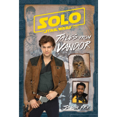 Книга Solo: A Star Wars Story: Tales from Vandor (Replica Journal) [Hardcover]