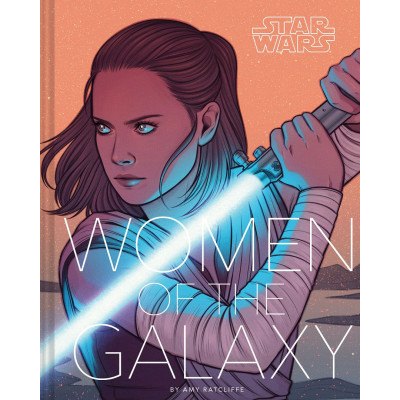 Книга Chronicle Books Star Wars: Women of the Galaxy [Hardcover]