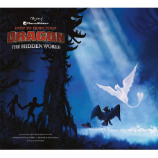 The Art of How to Train Your Dragon: The Hidden World [Hardcover]