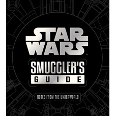 Star Wars: The Smuggler's Guide [Deluxe Edition]