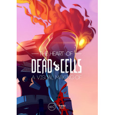 The Heart of Dead Cells: A Visual Making-Of [Hardcover]