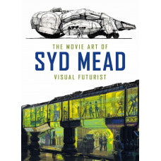 The Movie Art of Syd Mead: Visual Futurist [Hardcover]