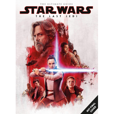 Книга Titan Books Star Wars: The Last Jedi Ultimate Guide [Hardcover]