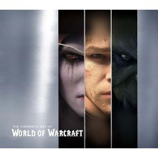 The Cinematic Art of World of Warcraft [Hardcover]