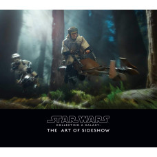 Star Wars: Collecting a Galaxy: The Art of Sideshow Collectibles [Hardcover]