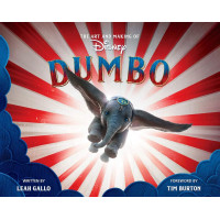 The Art and Making of Dumbo: Foreword by Tim Burton [Hardcover]