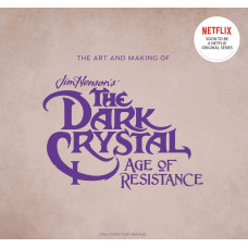 The The Art and Making of The Dark Crystal: Age of Resistance [Hardcover]