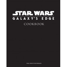 Star Wars: Galaxy's Edge Cookbook [Hardcover]