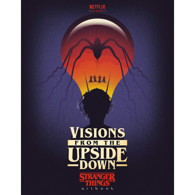 Артбук Del Rey Books Visions from the Upside Down: A Stranger Things Art Book [Hardcover]