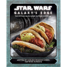 Star Wars: Galaxy's Edge: The Official Black Spire Outpost Cookbook [Hardcover]