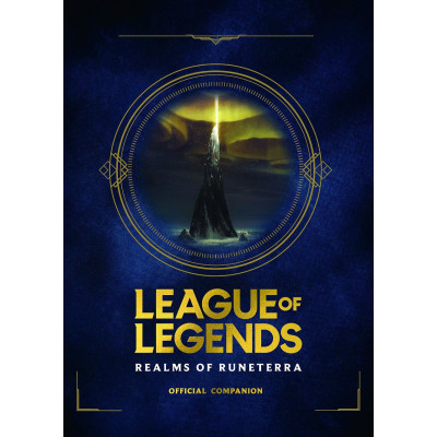 Книга League of Legends: Realms of Runeterra (Official Companion) [Hardcover]