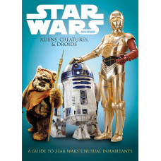 Star Wars: Aliens, Creatures and Droids [Paperback]