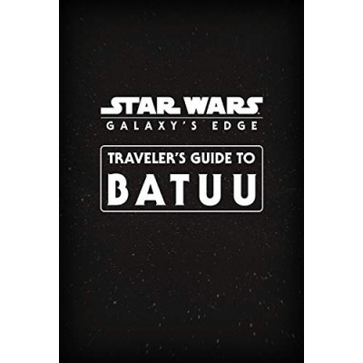 Книга becker&mayer! Star Wars Galaxy's Edge: Traveler's Guide to Batuu [Paperback]