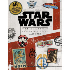 Star Wars: The Galactic Explorer's Guide [Hardcover]