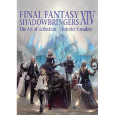 Final Fantasy XIV: Shadowbringers | The Art Reflection - Histories Forsaken [Paperback]